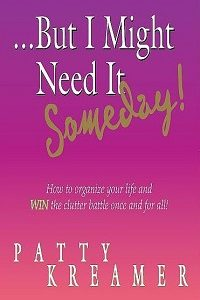 But I Might Need It Someday by Patty Kreamer Front Cover